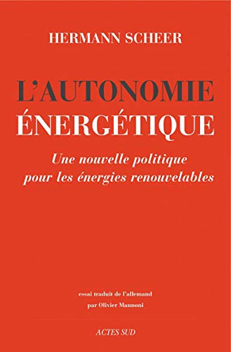 L'autonomie énergétique : Une nouvelle politique pour les énergies ...