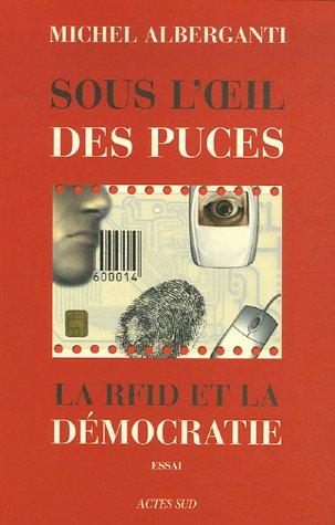 9782742767014: Sous l'oeil des puces : La RFID et la démocratie