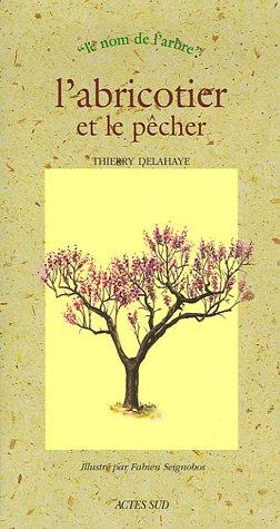 ABRICOTIER ET LE PÊCHER (L'): DELAHAYE THIERRY