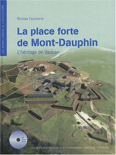 La place forte de Mont-Dauphin : L'héritage de Vauban: Nicolas Faucherre