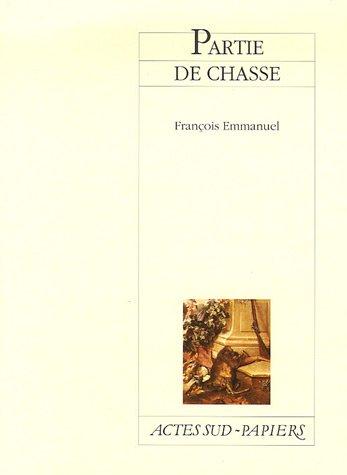 PARTIE DE CHASSE: EMMANUEL FRANCOIS