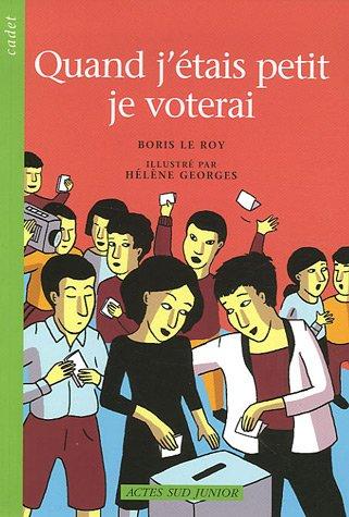 QUAND J'ÉTAIS PETIT JE VOTERAI: LE ROY BORIS