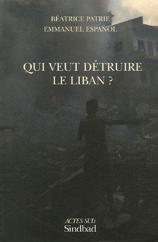9782742767434: Qui veut détruire le Liban ?