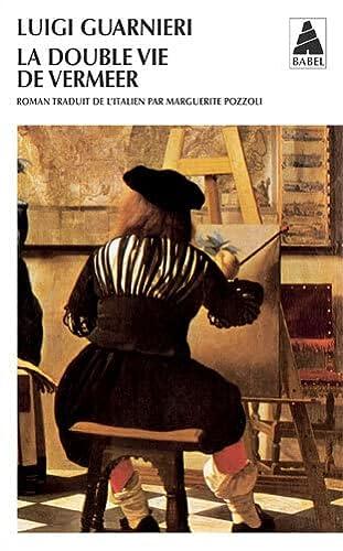 9782742767779: La Double Vie De Vermeer (French Edition)