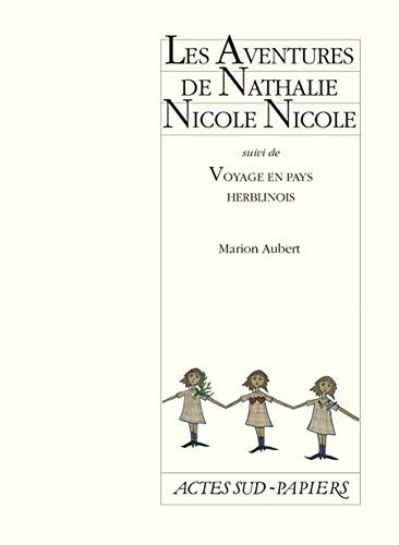 9782742767984: Les Aventures de Nathalie Nicole Nicole : Suivi de Voyage en pays herblinois