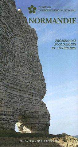 Normandie: Promenades écologiques et littéraires: Lerosier, Jean-Jacques; Aubry,