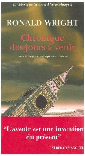 Chronique des jours Ã: venir (2742768459) by Ronald Wright