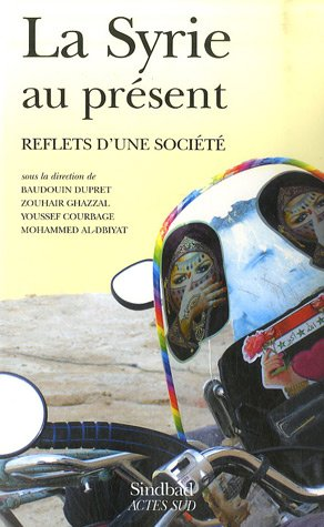 La Syrie au présent : Reflets d'une société: Baudouin Dupret
