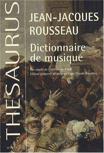 Dictionnaire de musique. Fac-similé de l'édition de 1768 augmenté des planches sur la lutherie tirées de l'Encyclopédie de Diderot - Jean-Jacques Rousseau