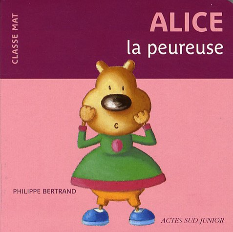 ALICE LA PEUREUSE: BERTRAND PHILIPPE