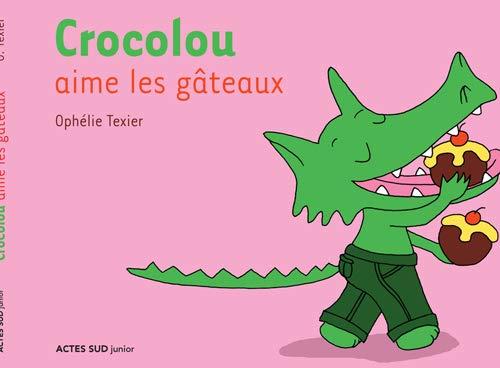 9782742769988: Crocolou aime les gâteaux