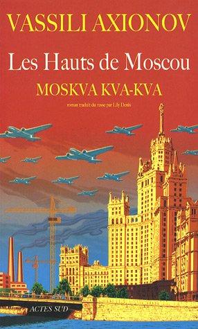 Les Hauts de Moscou : Moskva, kva, kva: Vassili Axionov