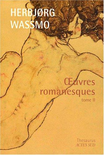 Oeuvres romanesques : Tome 2, Le Livre de Dina ; Fils de la providence ; L'Héritage de ...