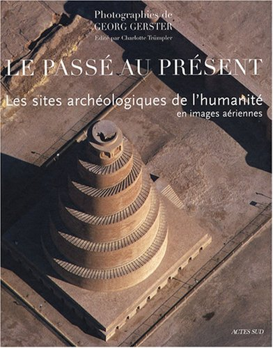 PASSE EST PRESENT LES SITES ARCHEOLOGIQU: GERSTER GEORG