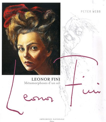 Leonor Fini Métamorphoses d'un art: Peter Webb