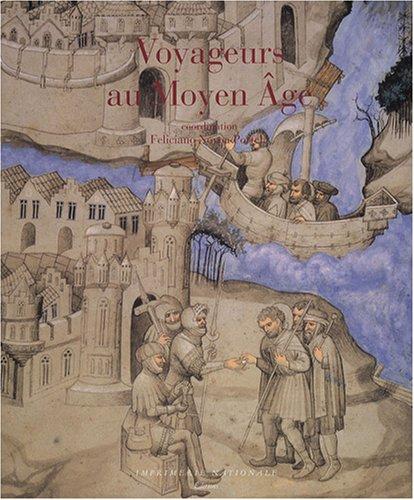 voyageurs au Moyen Age: Christiane Deluz, Feliciano Novoa Portela, Folker Reichert, Miguel Angel ...