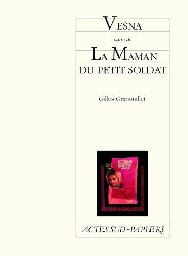 VESNA - LA MAMAN DU PETIT SOLDAT: GRANOUILLET GILLES
