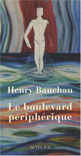 Le Boulevard Peripherique: Henry Bauchau
