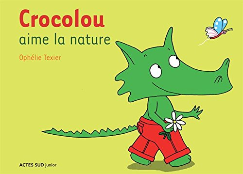 CROCOLOU AIME LA NATURE: TEXIER OPHELIE