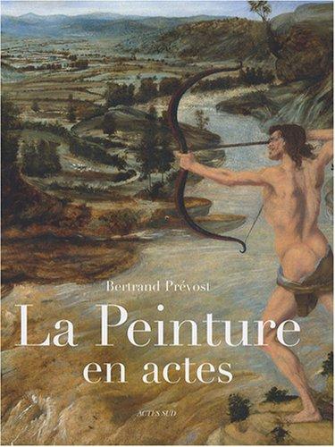 9782742772063: La peinture en actes : Gestes et mani�res dans l'Italie de la Renaissance