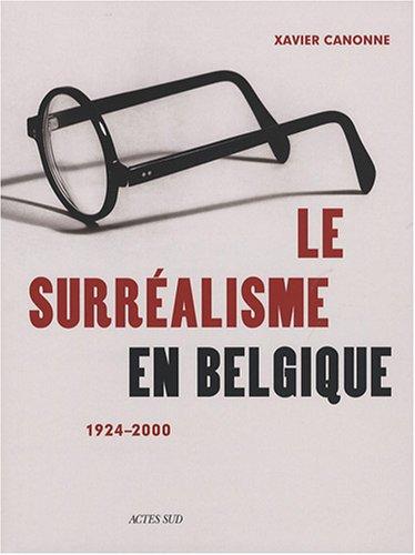 Le surréalisme en Belgique (French Edition): Xavier Canonne