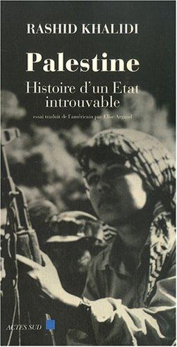 Palestine : Histoire d'un Etat introuvable: Rashid Khalidi