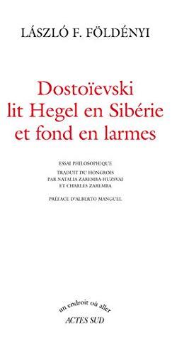 9782742772339: Dostoievski lit hegel en siberie... (Un endroit où aller)