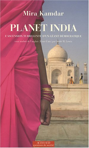 Planet India : L'ascension turbulente d'un géant démocratique: Mira Kamdar