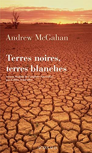 Terres noires, terres blanches: Andrew McGahan