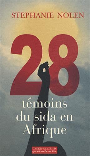 28 Témoins du sida en Afrique (French Edition): Stéphanie Nolen