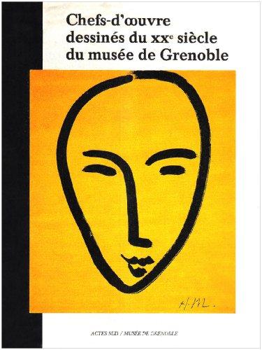 CHEFS D OEUVRE DESSINES DU XX SIECLE DU MUSEE DE GRENOBLE: Collectif