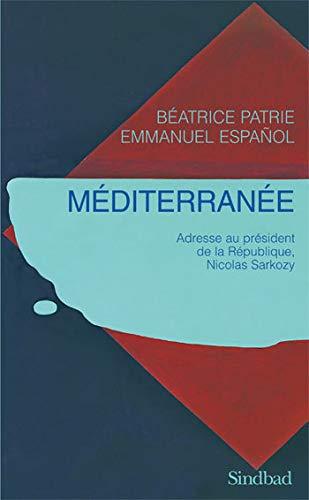 Méditerranée : Adresse au président de la République, Nicolas Sarkozy: ...