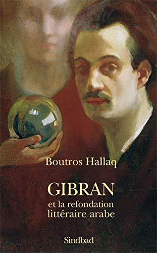 Gibran et la refondation littéraire arabe