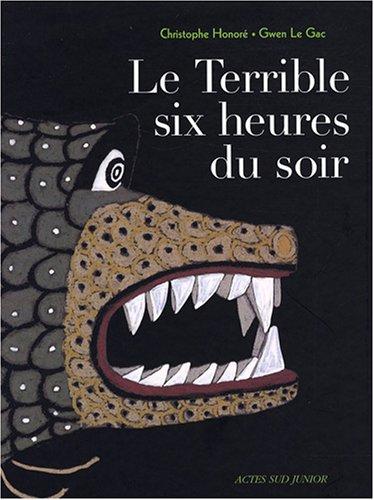 TERRIBLE SIX HEURES DU SOIR -LE-: HONORE CHRISTOPHE