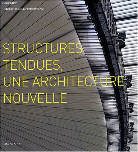 9782742774050: Structures tendues : Une architecture nouvelle
