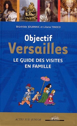 OBJECTIF VERSAILLES: JOUANNIC BR�NHILDE