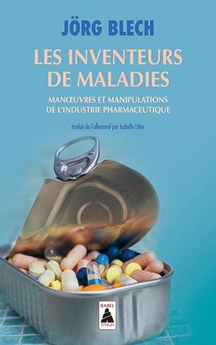 9782742774142: Les Inventeurs De Maladies: Manipulations De L'Industrie Pharmaceutique (French Edition)