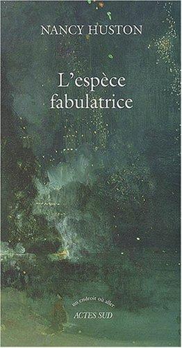 ESPÈCE FABULATRICE (L'): HUSTON NANCY