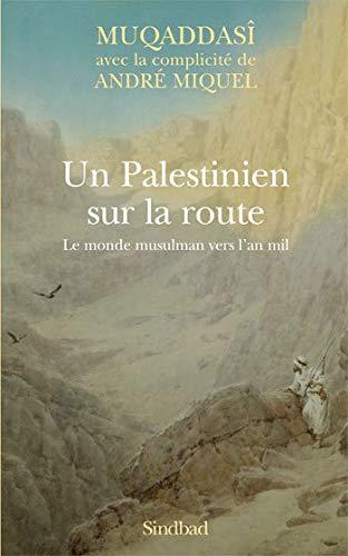 Un Palestinien sur la route (French Edition): Muqaddasi