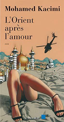 9782742776139: L'Orient après l'amour (French Edition)