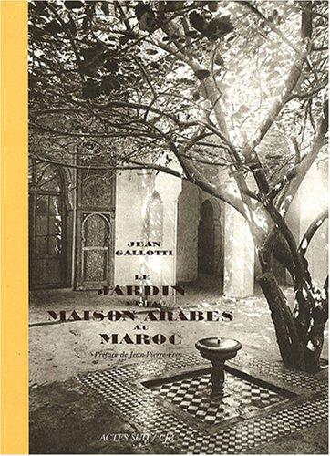 9782742776146: Le jardin et la maison arabes au Maroc (French Edition)
