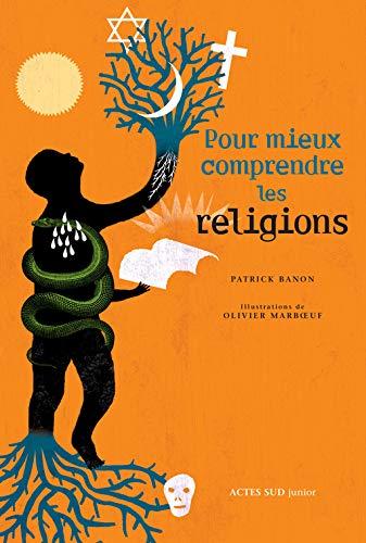 Pour mieux comprendre les religions: Olivier Marboeuf