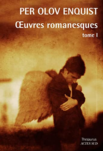 Oeuvres romanesques : Tome 1: PER OLOV ENQUIST