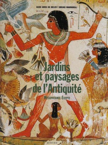 9782742778270: Jardins et paysages de l'Antiquité : Mésopotamie et Egypte