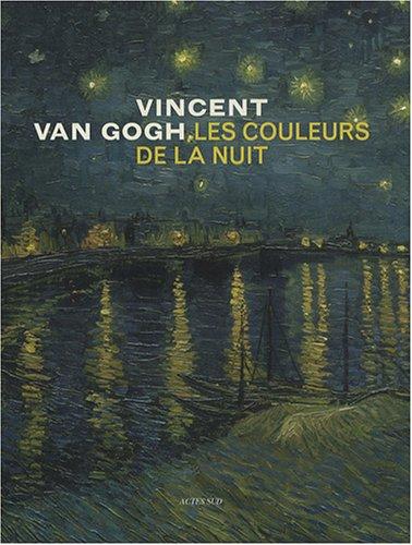 9782742778362: Vincent Van Gogh, les couleurs de la nuit