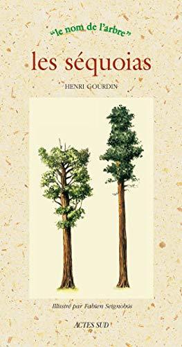 9782742778393: Les séquoias (Le nom de l'arbre)