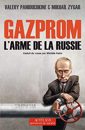 9782742778584: Gazprom : L'arme de la Russie