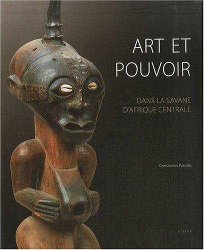 Art et pouvoir dans la savane d'Afrique Centrale: CONSTANTIN PETRIDIS