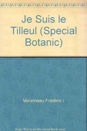 9782742779505: Je Suis le Tilleul (Special Botanic).