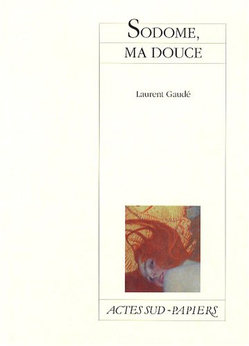 SODOME MA DOUCE: GAUDE LAURENT